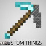 Custom Things [1.7.10]
